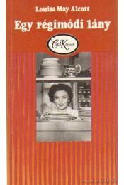 Régimódi lány - Louisa May Alcott - Régikönyvek