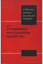 Az imperializmus mint a kapitalizmus legfelsőbb foka - Lenin - Régikönyvek