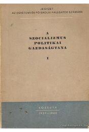 A szocializmus politikai gazdaságtana I. - Fábián József - Régikönyvek