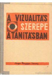 A vizualitás szerepe a tanításban I-II. - Balogh Jenő - Régikönyvek