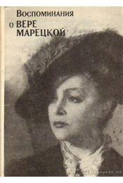 Visszaemlékezések Vera Mareckajára (orosz nyelvű) - Vasziljevna, O. V. (összeáll.) - Régikönyvek
