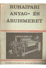 Ruhaipari anyag- és áruismeret - Szalay  Dezső - Régikönyvek