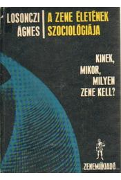 A zene életének szociológiája - Losonczi Ágnes - Régikönyvek