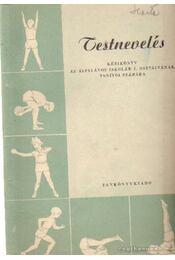 Testnevelés kézikönyv az általános iskolák I. osztályának tanítói számára - Szerzői munkaközösség - Régikönyvek
