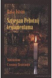Sztyepan Pehotnij testamentuma - Baka István - Régikönyvek