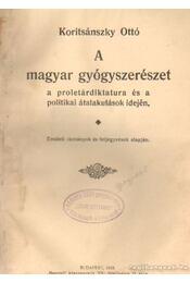 A magyar gyógyszerészet a proletárdiktatura és a politikai átalakulások idején - Koritsánszky Ottó - Régikönyvek