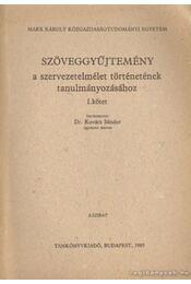 Szöveggyűjtemény a szervezetelmélet történetének tanulmányozásához I-II. kötet - Kovács Sándor - Régikönyvek