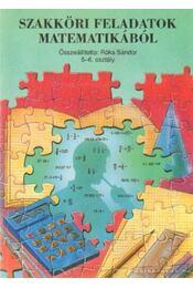 Szakköri feladatok matematikából 5-6. osztály - Róka Sándor - Régikönyvek