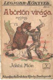 A börtön virága 1919. január 33. szám - Jókai Mór - Régikönyvek