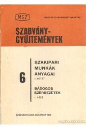Szakipari munkák anyagai I. kötet - Bádogos szerkezetek I. rész - Bocsa Gyula - Régikönyvek