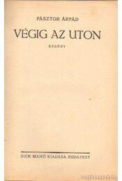 Végig az úton - Pásztor Árpád - Régikönyvek