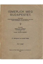 Ismerjük meg Budapestet - Mikulich Károly - Régikönyvek