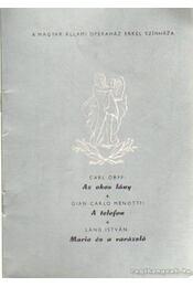 Az okos lány - A telefon - Mario és a varázsló - Láng István, Orff, Carl, Menitti, Gian-Carlo - Régikönyvek