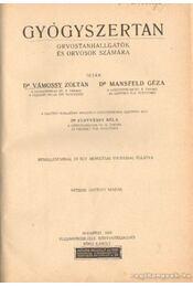 Gyószertan orvostanhallgatók és orvosok számára - Vámossy Zoltán,dr., Mansfeld Géza,dr. - Régikönyvek