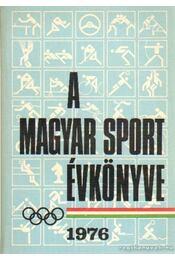 A magyar sport évkönyve 1976. - Sass Tibor - Régikönyvek