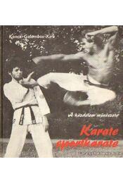 Karate-sportkarate - Kira Péter, Koncz János, Galambos Ferenc - Régikönyvek