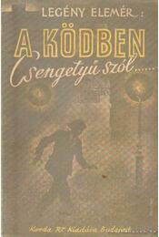 A ködben csengetyű szól - Legény Elemér - Régikönyvek