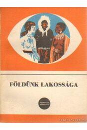 Földünk lakossága - Acsády György dr., Szabady Egon dr. - Régikönyvek