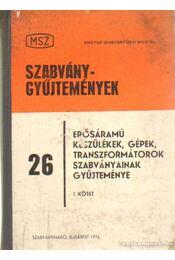 Erősáramú készülékek, gépek, transzformátorok szabványainak gyűjteménye I. kötet - Ocskay Imre (szerk.) - Régikönyvek