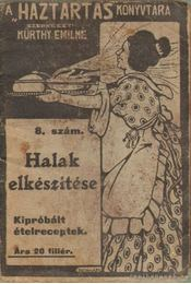 Halak elkészítése - Kürthy Emilné (szerk.) - Régikönyvek