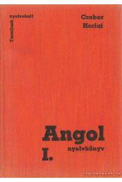 Angol nyelvkönyv I. - Czobor Zsuzsa, Horlai György - Régikönyvek