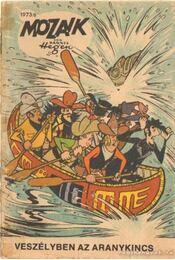 Veszélyben az aranykincs (Mozaik 1973/8.) - Hegen, Hannes - Régikönyvek