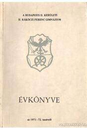 A budapesti II. kerületi II. Rákóczi Ferenc gimnázium évkönyve az 1971-72. tanévről - Németh István - Régikönyvek