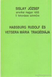Habsburg Rudolf és Vetsera Mária tragédiája - Sislay József - Régikönyvek