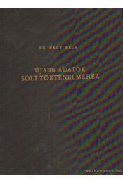 Újabb adatok Solt történelméhez - Dr. Nagy Béla - Régikönyvek