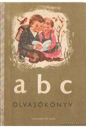 ABC olvasókönyv az általános iskolák I. osztálya számára - Gerlőczi Lajosné- Makoldi Mihályné - Régikönyvek