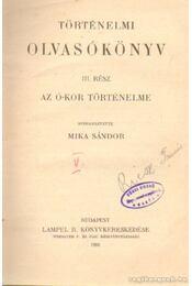 Történelmi olvasókönyv III. rész - Mika Sándor - Régikönyvek