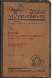 Beszéd és értelemgyakorlatok a IV. osztályban - Drozdy Gyula - Régikönyvek