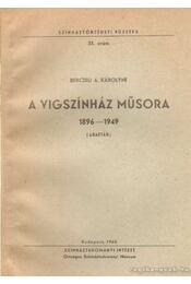 A Vígszínház műsora 1896-1949 - Berczeli A. Károlyné - Régikönyvek