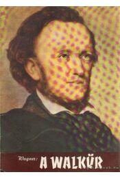 A Walkür - Wagner - Régikönyvek