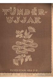Tündérujjak 1944. január XX: évf. 1. (225.) szám. - Körtvélyessi Benke Tibor ( főszerk.) - Régikönyvek