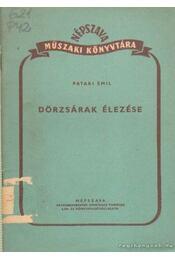 Dörzsárak élezése - Pataki Emil - Régikönyvek