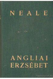 Angliai Erzsébet - Neale, J. E. - Régikönyvek