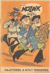Hajótörés a nyílt tengeren (Mozaik 1974/2.) - Hegen, Hannes - Régikönyvek