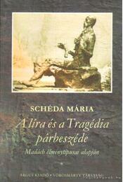A líra és a Tragédia párbeszéde - Schéda Mária - Régikönyvek