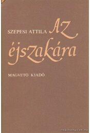 Az éjszakára - Szepesi Attila - Régikönyvek