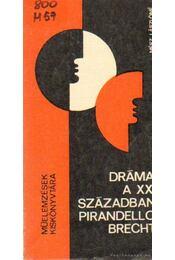 Dráma a XX, században - Pirandello, Brecht- - Mész Lászlóné - Régikönyvek