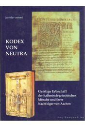Kodex von Neutra - Nemes, Jaroslav - Régikönyvek