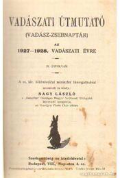 Vadászati útmutató az 1927-1928, vadászati évre IV. évfolyam - Nagy László - Régikönyvek