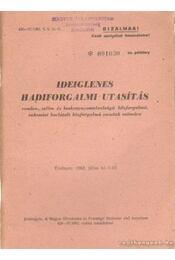 Ideiglenes hadiforgalmi utasítás - Régikönyvek