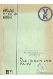 A káder és személyzeti politika - Nagy Tibor, Szegedi József, Bolyós József - Régikönyvek