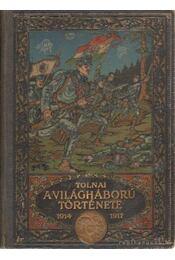 A világháború története 1914-1917 III. kötet - Zigány Árpád - Régikönyvek