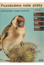Poznáváme nase ptáky 1. - Frycek, Mirko, Frycková, Ludmila - Régikönyvek