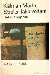 Sträler-lakó voltam - Kálmán Márta - Régikönyvek