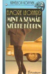 Mint a szamár a szürke ködben - Elmore Leonard - Régikönyvek