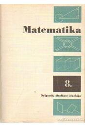 Matematika a dolgozók általános iskolájának 8. osztálya számára - Cser Andor, Pálfy Sándor - Régikönyvek